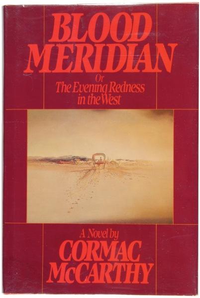 Cormac McCarthy - Blood Meridian