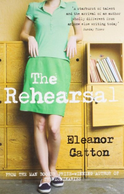 Eleanor Catton - The Rehearsal